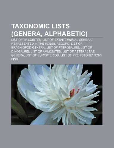 9781233267392: Taxonomic Lists (Genera, Alphabetic): List of Trilobites, List of Extant Animal Genera Represented in the Fossil Record