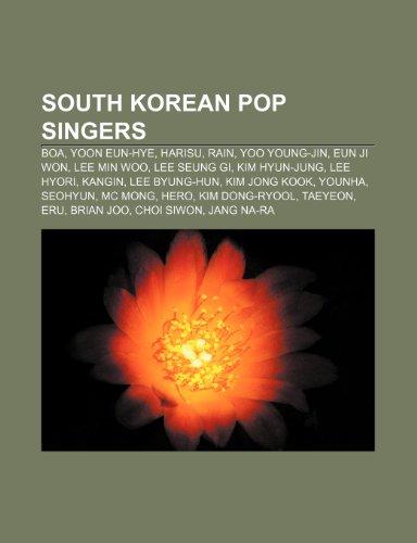 9781233267934: South Korean Pop Singers: Boa, Yoon Eun-Hye, Harisu, Rain, Yoo Young-Jin, Eun Ji Won, Lee Min Woo, Lee Seung GI, Kim Hyun-Jung, Lee Hyori