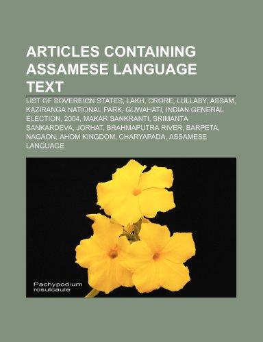 9781233268955: Articles Containing Assamese Language Text: List of Sovereign States, Lakh, Crore, Lullaby, Assam, Kaziranga National Park, Guwahati