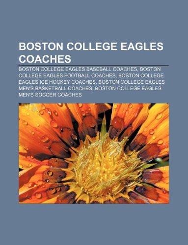 9781233270767: Boston College Eagles Coaches: Boston College Eagles Baseball Coaches, Boston College Eagles Football Coaches