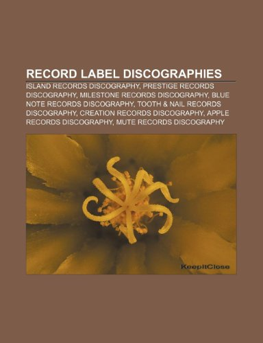 9781233272563: Record Label Discographies: Island Records Discography, Prestige Records Discography, Milestone Records Discography