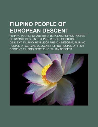 9781233273324: Filipino People of European Descent: Filipino People of Austrian Descent, Filipino People of Basque Descent, Filipino People of British Descent