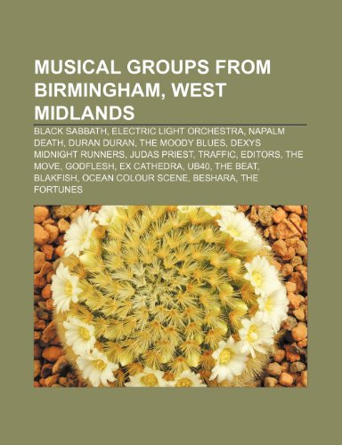 9781233273768: Musical Groups from Birmingham, West Midlands: Black Sabbath, Electric Light Orchestra, Napalm Death, Duran Duran, the Moody Blues