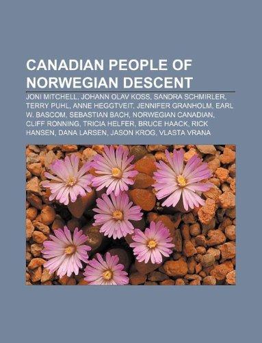 9781233274314: Canadian People of Norwegian Descent: Joni Mitchell, Johann Olav Koss, Sandra Schmirler, Terry Puhl, Anne Heggtveit, Jennifer Granholm
