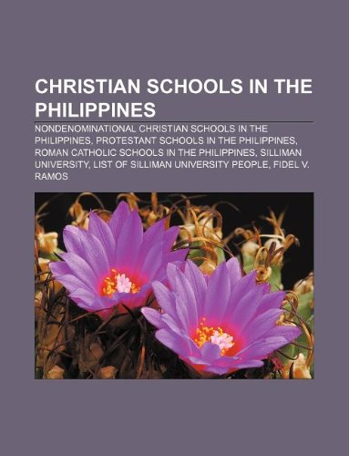 9781233274321: Christian Schools in the Philippines: Nondenominational Christian Schools in the Philippines, Protestant Schools in the Philippines