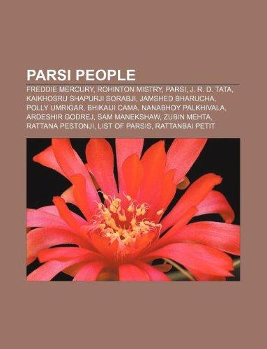 9781233275328: Parsi People: Freddie Mercury, Rohinton Mistry, Parsi, J. R. D. Tata, Kaikhosru Shapurji Sorabji, Jamshed Bharucha, Polly Umrigar