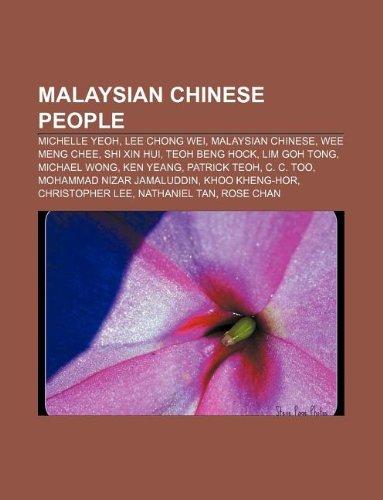 9781233276035: Malaysian Chinese People: Michelle Yeoh, Lee Chong Wei, Malaysian Chinese, Wee Meng Chee, Shi Xin Hui, Teoh Beng Hock, Lim Goh Tong