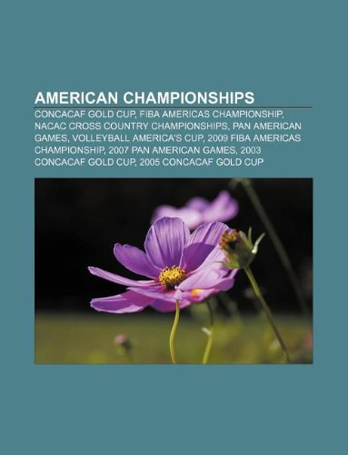 9781233277254: American Championships: CONCACAF Gold Cup, FIBA Americas Championship, NACAC Cross Country Championships, Pan American Games