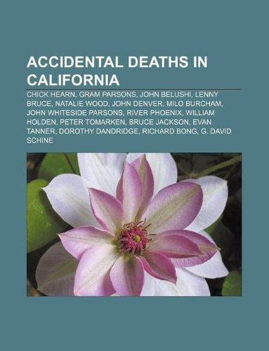 9781233278688: Accidental Deaths in California: Chick Hearn, Gram Parsons, John Belushi, Lenny Bruce, Natalie Wood, John Denver, Milo Burcham