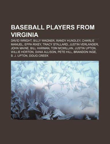 9781233280605: Baseball Players from Virginia: David Wright, Billy Wagner, Randy Hundley, Charlie Manuel, Eppa Rixey, Tracy Stallard, Justin Verlander