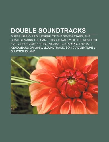 9781233280629: Double Soundtracks: Super Mario RPG: Legend of the Seven Stars, the Song Remains the Same, Discography of the Resident Evil Video Game Ser