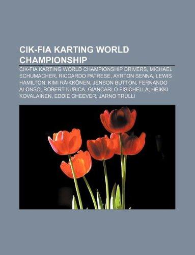 9781233281343: Cik-Fia Karting World Championship: Cik-Fia Karting World Championship Drivers, Michael Schumacher, Riccardo Patrese, Ayrton Senna
