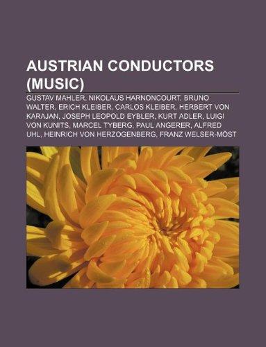 9781233281435: Austrian Conductors (Music): Gustav Mahler, Nikolaus Harnoncourt, Bruno Walter, Erich Kleiber, Carlos Kleiber, Herbert Von Karajan