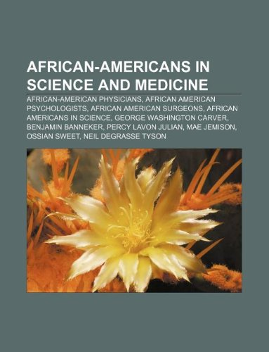9781233282760: African-Americans in Science and Medicine: African-American Physicians, African American Psychologists, African American Surgeons