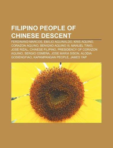 9781233283095: Filipino People of Chinese Descent: Ferdinand Marcos, Emilio Aguinaldo, Kris Aquino, Corazon Aquino, Benigno Aquino III, Manuel Tinio