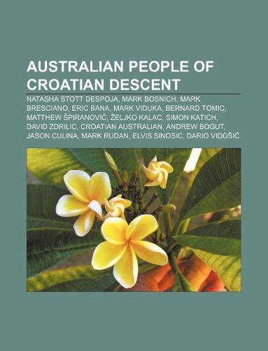 9781233283194: Australian People of Croatian Descent: Natasha Stott Despoja, Mark Bosnich, Mark Bresciano, Eric Bana, Mark Viduka, Bernard Tomic