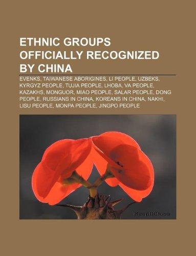 9781233285587: Ethnic groups officially recognized by China: Evenks, Taiwanese aborigines, Li people, Uzbeks, Kyrgyz people, Tujia people, Lhoba, Va people