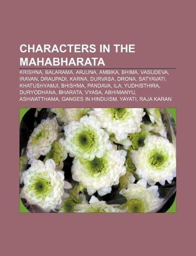 9781233286232: Characters in the Mahabharata: Krishna, Balarama, Arjuna, Ambika, Bhima, Vasudeva, Iravan, Draupadi, Karna, Durvasa, Drona, Satyavati