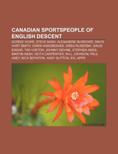 9781233287062: Canadian Sportspeople of English Descent: Gordie Howe, Steve Nash, Alexandre Burrows, David Hart Smith, Owen Hargreaves, Greg Rusedski