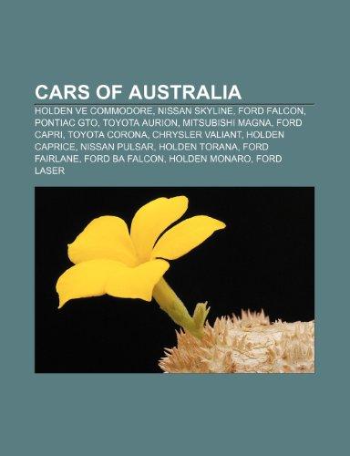 9781233289981: Cars of Australia: Holden VE Commodore, Nissan Skyline, Ford Falcon, Pontiac GTO, Toyota Aurion, Mitsubishi Magna, Ford Capri, Toyota Corona