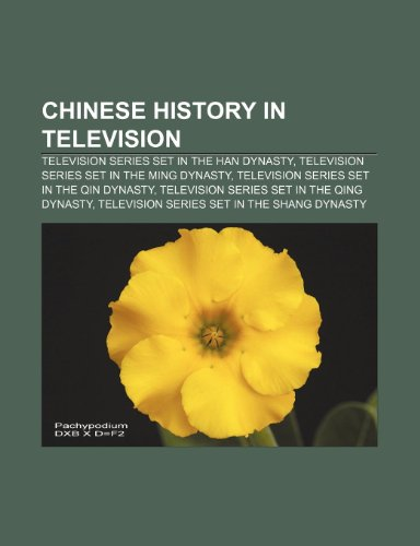 9781233291076: Chinese history in television: Television series set in the Han Dynasty, Television series set in the Ming Dynasty