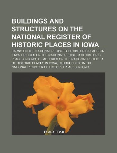 9781233291120: Buildings and Structures on the National Register of Historic Places in Iowa: Barns on the National Register of Historic Places in Iowa