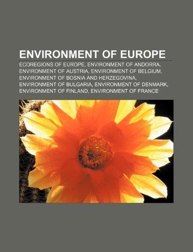 9781233292622: Environment of Europe: Ecoregions of Europe, Environment of Andorra, Environment of Austria, Environment of Belgium