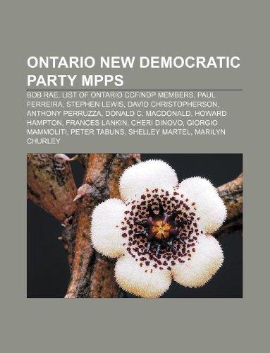 9781233293599: Ontario New Democratic Party Mpps: Bob Rae, List of Ontario Ccf-Ndp Members, Paul Ferreira, Stephen Lewis, David Christopherson