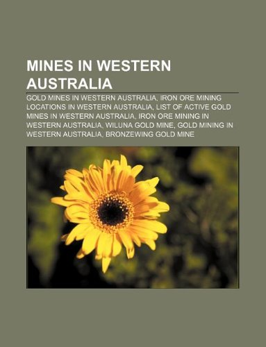 Mines in Western Australia: Gold mines in: Source: Wikipedia
