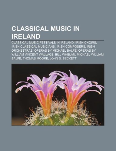 Classical Music in Ireland: Classical Music Festivals: Source Wikipedia