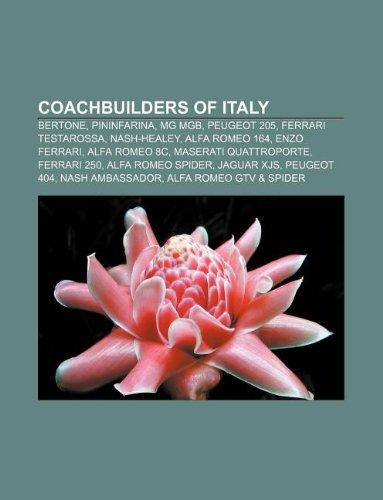 9781233296101: Coachbuilders of Italy: Bertone, Pininfarina, MG MGB, Peugeot 205, Ferrari Testarossa, Nash-Healey, Alfa Romeo 164, Enzo Ferrari, Alfa Romeo 8