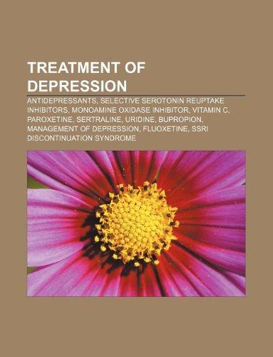 9781233299911: Treatment of Depression: Antidepressants, Selective Serotonin Reuptake Inhibitors, Monoamine Oxidase Inhibitor, Vitamin C, Paroxetine