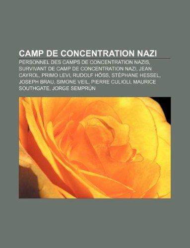 9781233303946: Camp de Concentration Nazi: Personnel Des Camps de Concentration Nazis, Survivant de Camp de Concentration Nazi, Jean Cayrol, Primo Levi