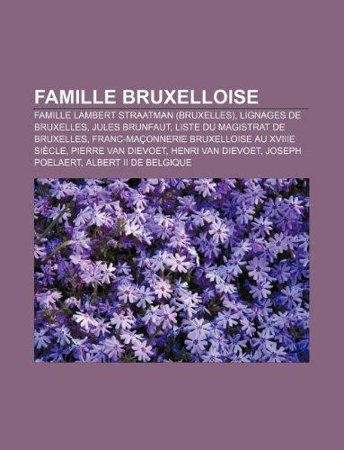 9781233305858: Famille Bruxelloise: Famille Lambert Straatman (Bruxelles), Lignages de Bruxelles, Jules Brunfaut, Liste Du Magistrat de Bruxelles