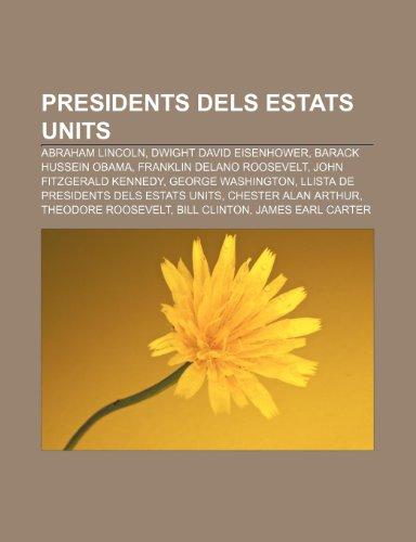 9781233314096: Presidents Dels Estats Units: Abraham Lincoln, Dwight David Eisenhower, Barack Hussein Obama, Franklin Delano Roosevelt