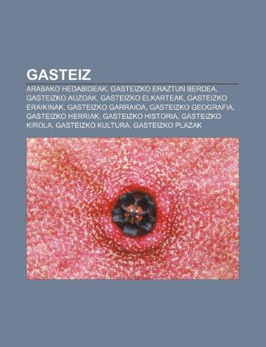 9781233338061: Gasteiz: Arabako hedabideak, Gasteizko Eraztun Berdea, Gasteizko auzoak, Gasteizko elkarteak, Gasteizko eraikinak, Gasteizko garraioa