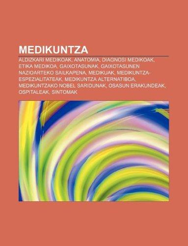 9781233338344: Medikuntza: Aldizkari medikoak, Anatomia, Diagnosi medikoak, Etika medikoa, Gaixotasunak, Gaixotasunen Nazioarteko Sailkapena, Medikuak
