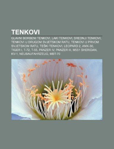 9781233345052: Tenkovi: Glavni Borbeni Tenkovi, Laki Tenkovi, Srednji Tenkovi, Tenkovi U Drugom Svjetskom Ratu, Tenkovi U Prvom Svjetskom Ratu
