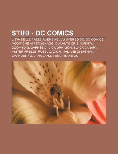 9781233357796: Stub - DC Comics: Lista Delle Razze Aliene Nell'universo DC, DC Comics, Modifiche AI Personaggi Durante Crisi Infinita, Doomsday, Darkse