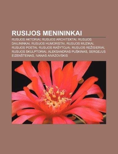 9781233363407: Rusijos Menininkai: Rusijos Aktoriai, Rusijos Architektai, Rusijos Dailininkai, Rusijos Humoristai, Rusijos Muzikai, Rusijos Poetai