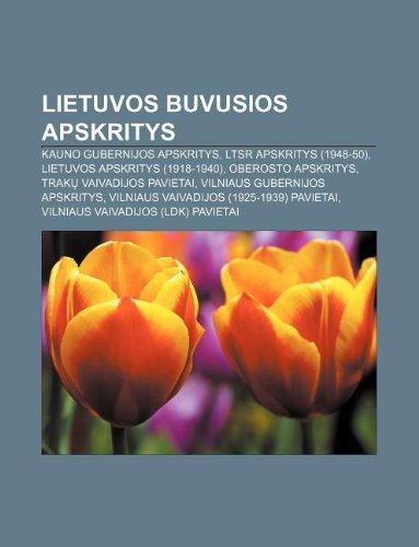 9781233363858: Lietuvos Buvusios Apskritys: Kauno Gubernijos Apskritys, Ltsr Apskritys (1948-50), Lietuvos Apskritys (1918-1940), Oberosto Apskritys