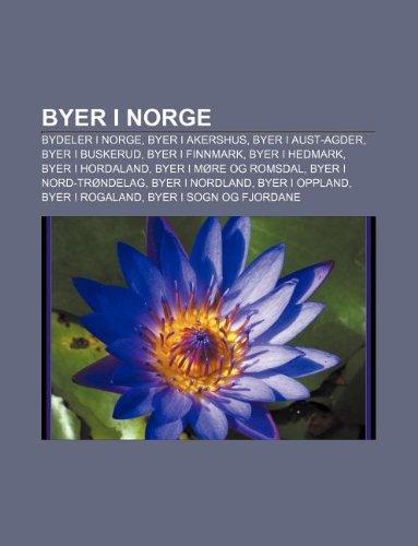 9781233365487: Byer I Norge: Bydeler I Norge, Byer I Akershus, Byer I Aust-Agder, Byer I Buskerud, Byer I Finnmark, Byer I Hedmark, Byer I Hordalan
