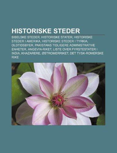 9781233367016: Historiske Steder: Bibelske Steder, Historiske Stater, Historiske Steder I Amerika, Historiske Steder I Tyrkia, Oldtidsbyer