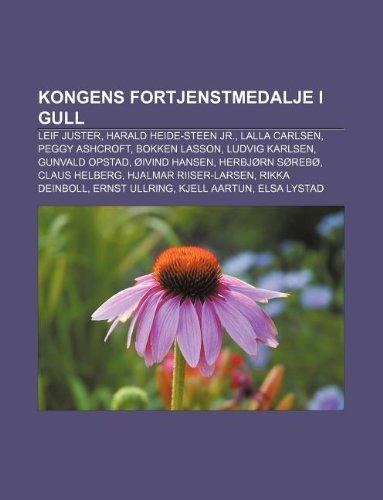 9781233367771: Kongens Fortjenstmedalje I Gull: Leif Juster, Harald Heide-Steen Jr., Lalla Carlsen, Peggy Ashcroft, Bokken Lasson, Ludvig Karlsen