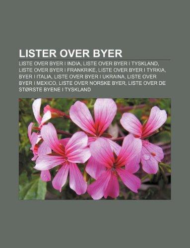 9781233367900: Lister Over Byer: Liste Over Byer I India, Liste Over Byer I Tyskland, Liste Over Byer I Frankrike, Liste Over Byer I Tyrkia, Byer I Ita