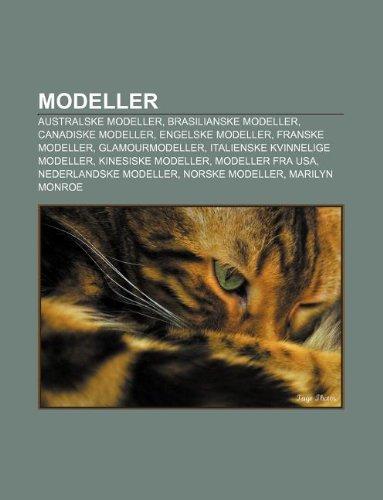9781233368303: Modeller: Australske Modeller, Brasilianske Modeller, Canadiske Modeller, Engelske Modeller, Franske Modeller, Glamourmodeller