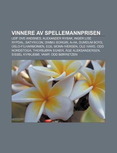 9781233371914: Vinnere av Spellemannprisen: Leif Ove Andsnes, Alexander Rybak, Inger Lise Rypdal, Satyricon, Dimmu Borgir, A-ha, DumDum Boys (Norwegian Edition)