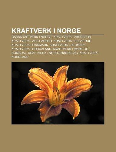9781233372362: Kraftverk I Norge: Gasskraftverk I Norge, Kraftverk I Akershus, Kraftverk I Aust-Agder, Kraftverk I Buskerud, Kraftverk I Finnmark
