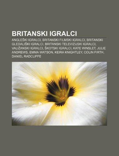 9781233389674: Britanski Igralci: Angle KI Igralci, Britanski Filmski Igralci, Britanski Gledali KI Igralci, Britanski Televizijski Igralci