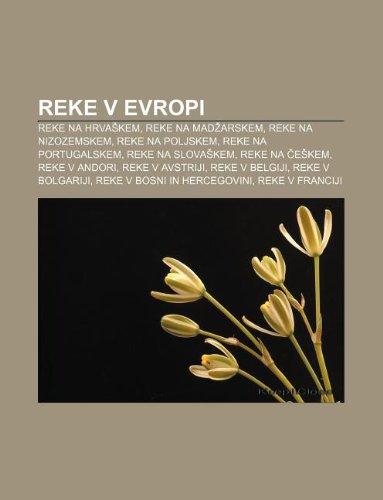 9781233391783: Reke V Evropi: Reke Na Hrva Kem, Reke Na Mad Arskem, Reke Na Nizozemskem, Reke Na Poljskem, Reke Na Portugalskem, Reke Na Slova Kem